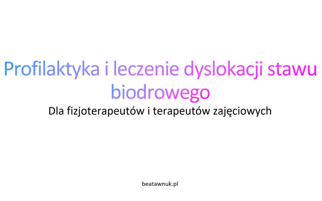 Profilaktyka i leczenie dyslokacji stawu biodrowego dla fizjoterapeutów i terapeutów zajęciowych